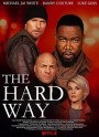 The Hard Way (2019)       Netflix